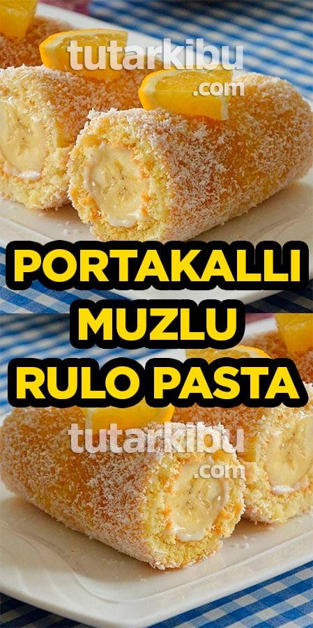 Portakallı Muzlu Rulo Pasta