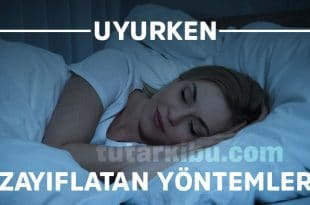 Uyurken zayıflatan yöntemler